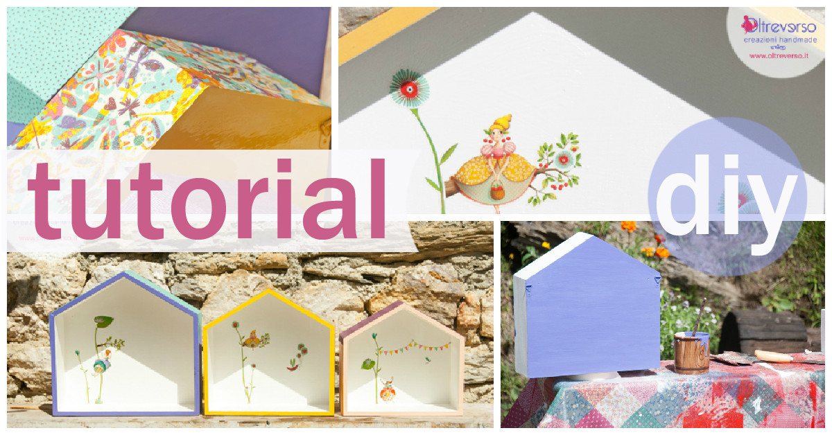 Decorare Mensole Legno : Mensole a casetta in legno diy: come decorarle tutorial