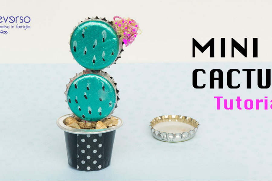 Mini cactus riciclando capsule nespresso e tappi a corona
