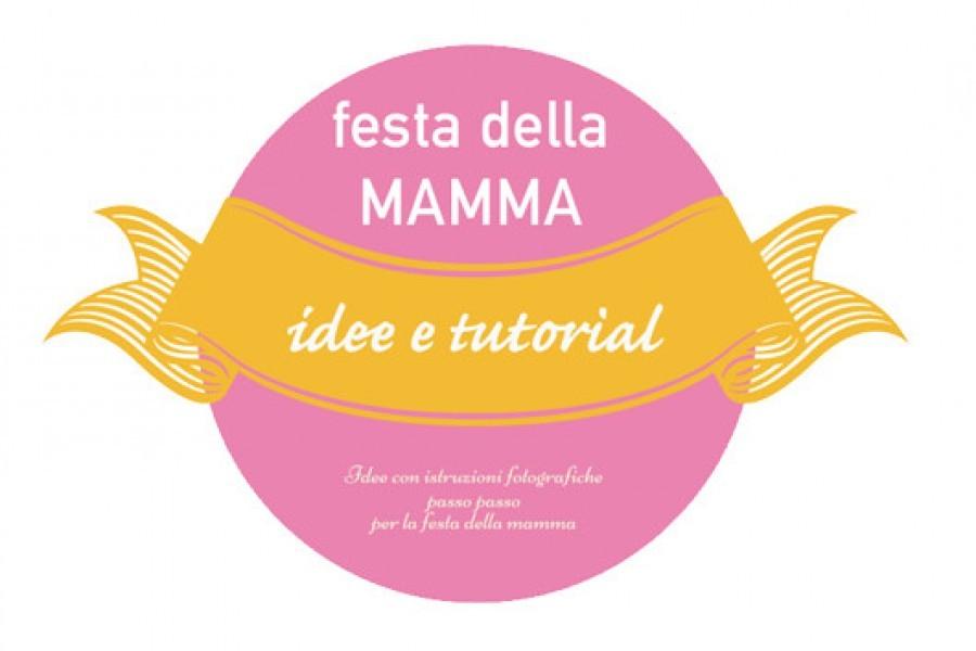 Idee e lavoretti per la festa della mamma con tutorial