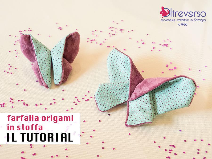 farfalla origami in stoffa il tutorial